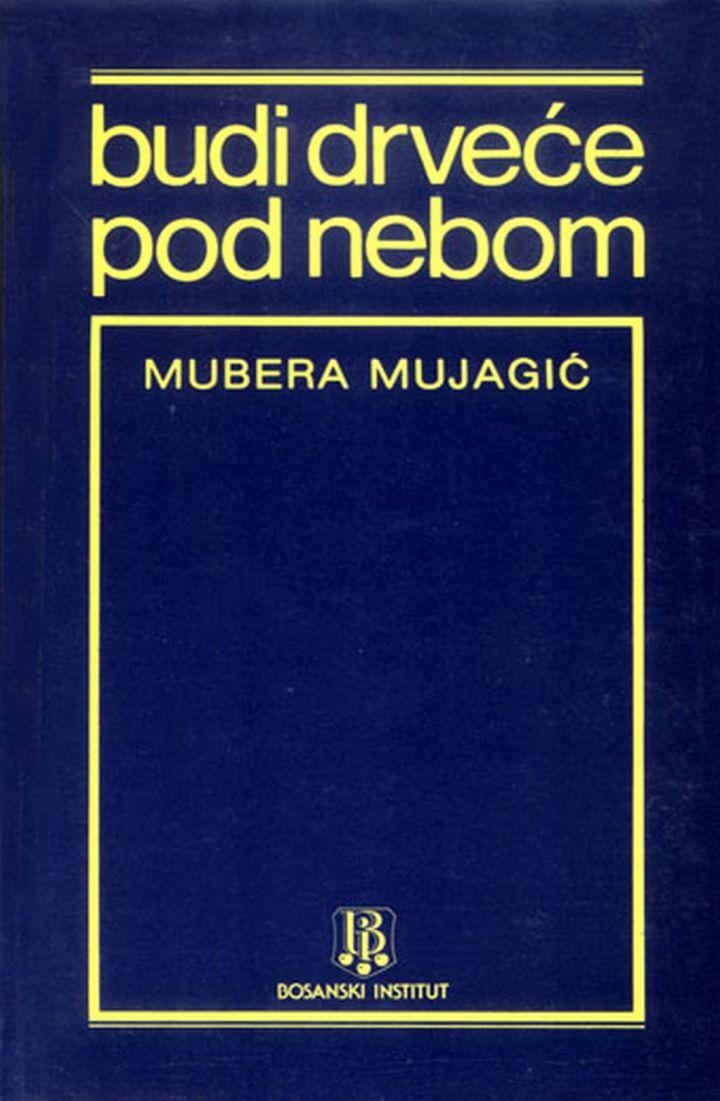Mubera Mujagić - Budi drveće pod nebom